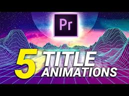 Animations Graphics 5 Super Easy Title Animations In Premiere Pro Cinecom Net