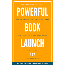 Your Ultimate Guide To A Powerful Book Launch by Ray A. Roshdy