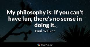 Fun Quotes Beauteous Have Fun Quotes BrainyQuote