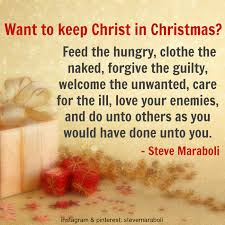 "Christian Love Quotes Quote by Steve Maraboli ""Want to keep Christ in Christmas Feed the 83"