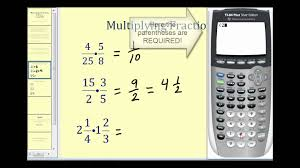 multiplying and dividing fractions on the ti84