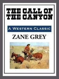 Resultado de imagen de The Call Of The Canyon Zane Grey