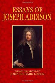 essays of joseph addison by joseph addison