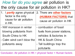 geography essay question type to what extent is physical factor  how far do you agree air pollution is the only cause for air pollution in hk