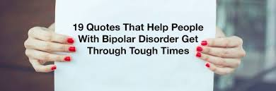 Quotes About Getting Through Tough Times Adorable Quotes That Help People With Bipolar Disorder The Mighty