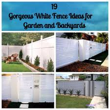 white fence ideas. 19 Gorgeous White Fence Ideas For Garden And Backyards F