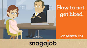 Job Search Tips Part 13 How To Not Get Hired Youtube