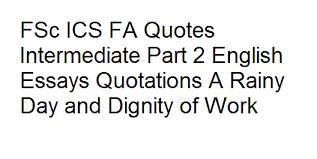 ics fa quotes intermediate part english essays quotations a  fsc ics fa quotes intermediate part 2 english essays quotations a rainy day and dignity of work