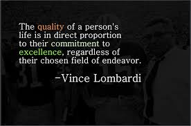 The Quality Of A Persons Life Vince Lombardi Live By Quotes