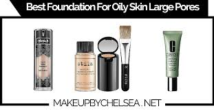 best foundation for oily skin large pores of 2016