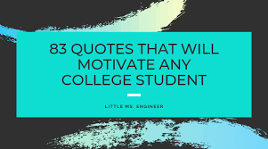 Student Of The Month Quotes 83 Quotes That Will Motivate Any College Student Little Ms