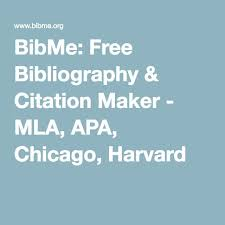 Apa Maker Free Bibme Free Bibliography Citation Maker Mla Apa