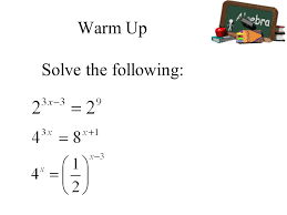 solving exponential inequalities 2 warm up solve the following