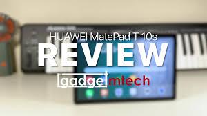 HUAWEI MatePad T 10s Review — GadgetMTech