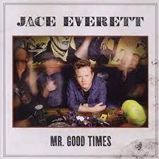 Mr Good Times by Jace Everett: Amazon.co.uk: Music