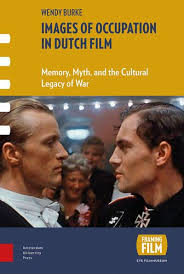 Images of Occupation in Dutch Film : DR. Wendy Burke (author) :  9789089648549 : Blackwell's