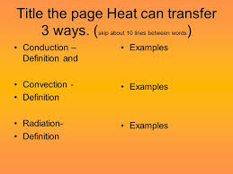 Conduction Convection And Radiation Heat Energy Energy Is What