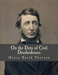 when in the course of human events on the duty of civil henry david thoreau grew to have strong feelings towards the government and his contemporaries especially after his incarceration for refusing to a pay a