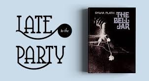 late to the party sylvia plath s the bell jar electric literature note late to the party is a new electric literature series where we ask writers to an author that for some reason they ve never