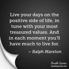 Favorite positive quotes Ralph Marston Positive Quotes Double Quotes 96