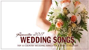Wedding Song Playlist Top 33 Country Wedding Songs For A Perfect Playlist Best