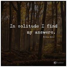Quotes On Solitude In solitude I find my answers Kristen Butler Quote Solitude 9