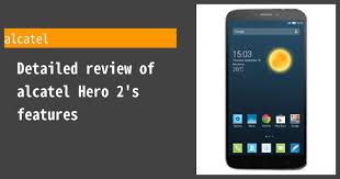 Alcatel Hero 2 Review