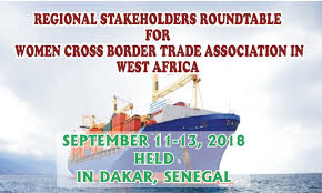 september 2018 regional stakeholders roundtable for women cross border trade association in west africa