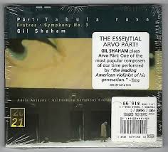 Gil <b>Shaham</b> - <b>Part</b>: Tabula Rasa; Fratres; Symphony No. 3 CD NEW ...