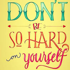 Stop Being Hard On Yourself Quotes Best of Stop Being So Hard On Yourself Gymaholic Life