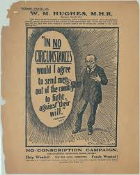 lest we forget our other heroes of war fighting for dom at home even 100 years ago n politicians weren t popular this poster attacked billy hughes change of heart on conscription