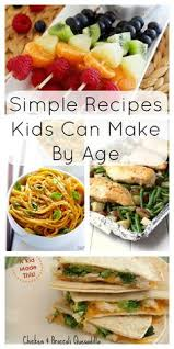 recipes for kids to make.  Recipes Simple Recipes Kids Can Make By Age Make Easy Meals For  To S