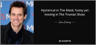 Truman Show Quotes Adorable Jim Carrey Quote Hysterical In The Mask Funny Yet Moving In The