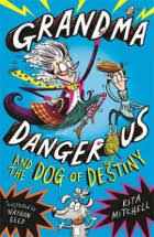 age 8 warning do not give this book to your own grandma she might get ideas danger is her middle name ollie s dad is missing but grandma