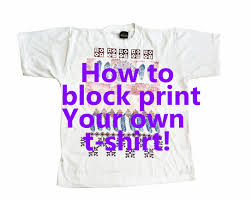 How To Design Art For T Shirt Block Print Your Own T Shirt Designs Using Wood Stamps