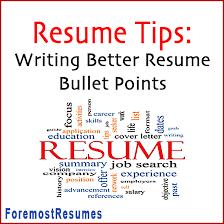Tips On Writing Resume Tips For Writing Better Resume Bullet Points