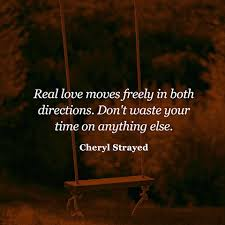 Cheryl Strayed Quotes Inspiration Quote About Real Love Cheryl Strayed Inspirational Quotes