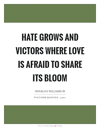 Love Hate Quotes Adorable As Love Grows Quotes Also Hate Grows And Victors Where Love Is
