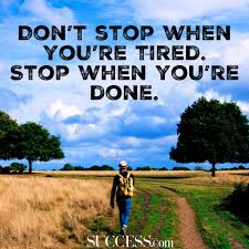 Motivation Quotes When You Are Tired Best Quotes For Your Life
