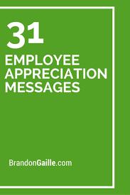 33 Employee Appreciation Messages Emloyee Motivationrecognition