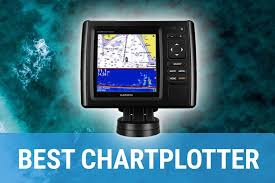 Best Chart Plotters Best Marine Gps Chartplotter My Top Pick For 2020