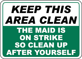 clean refrigerator sign office. keep this area clean maid on strike sign refrigerator office