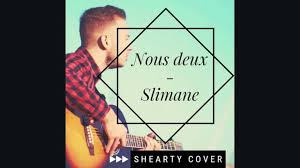 Slimane - Nous deux (Shearty Cover Audio) - YouTube