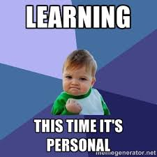 Learning This time it's personal - Success Kid | Meme Generator via Relatably.com