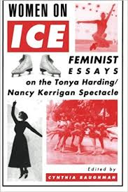 women on ice feminist responses to the tonya harding nancy  women on ice feminist responses to the tonya harding nancy kerrigan spectacle 1st edition