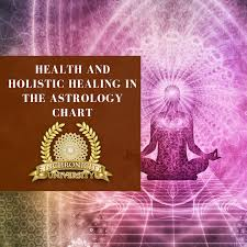Health Astrology Chart Health And Holistic Healing In The Astrology Chart