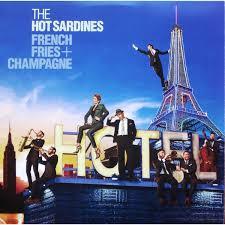 <b>Hot Sardines</b> - <b>French</b> Fries Champagne | www.gt-a.ru
