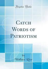 Catch Words of Patriotism by Wallace Rice