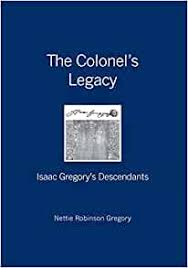 The Colonel's Legacy: Isaac Gregory's Descendants: Gregory, Nettie  Robinson: 9781419637582: Amazon.com: Books