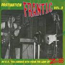 Destination Frantic, Vol. 1